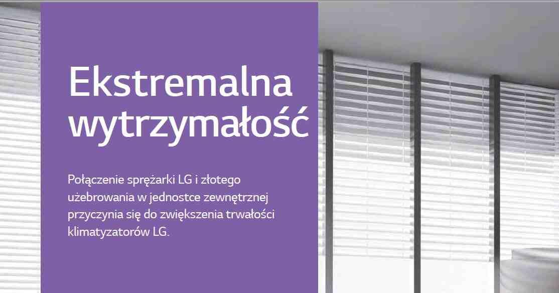 Połączenie sprężarki LG i złotego użebrowania w jednostce zewnętrznej przyczynia się do zwiększenia trwałości klimatyzatorów LG.