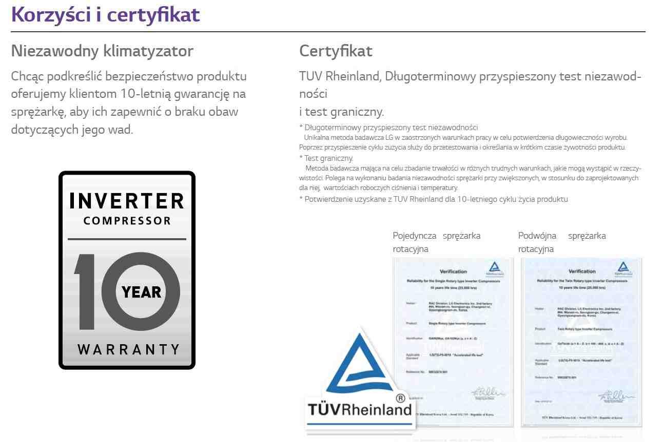 Niezawodny klimatyzator Certyfikat Chcąc podkreślić bezpieczeństwo produktu oferujemy klientom 10-letnią gwarancję na sprężarkę, aby ich zapewnić o braku obaw dotyczących jego wad.