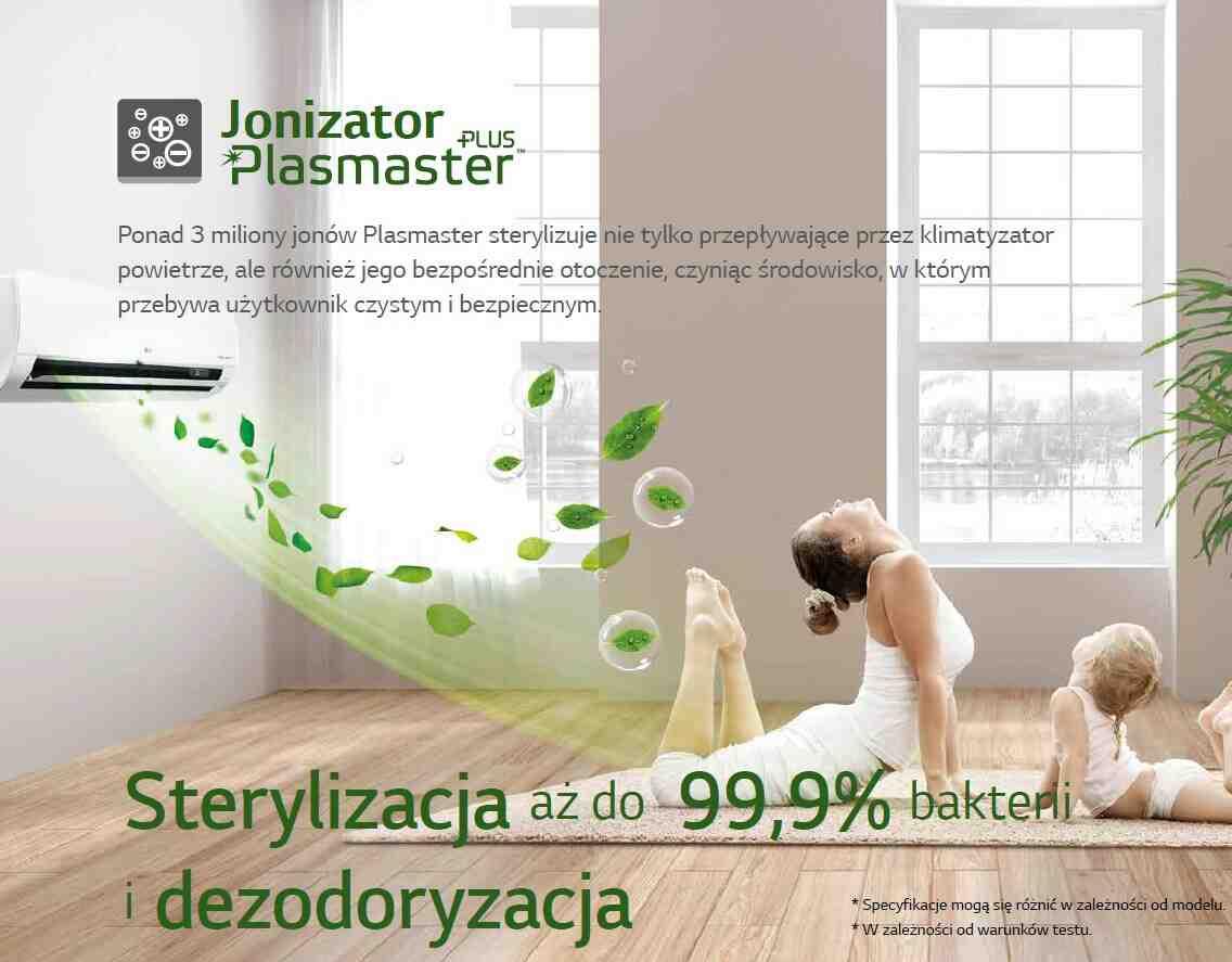 Ponad 3 miliony jonów Plasmaster sterylizuje nie tylko przepływające przez klimatyzator powietrze, ale również jego bezpośrednie otoczenie, czyniąc środowisko, w którym przebywa użytkownik czystym i bezpiecznym