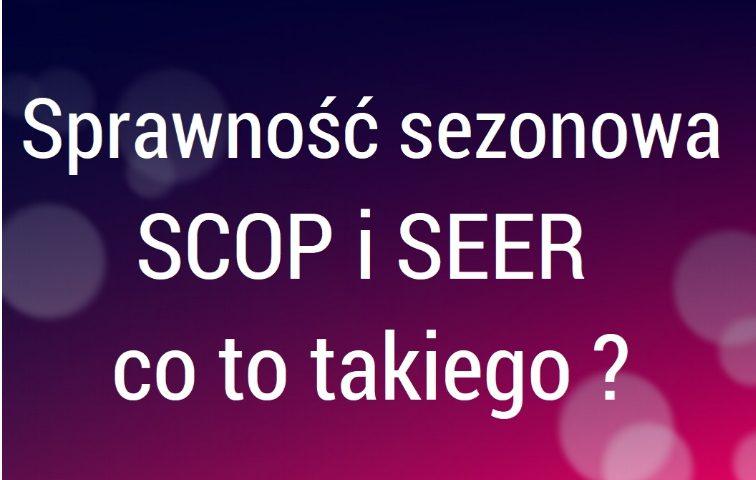 Sprawność sezonowa SCOP i SEER