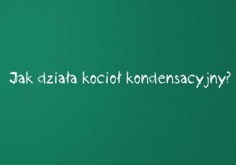 Jak-działa-kocioł-kondensacyjny - K